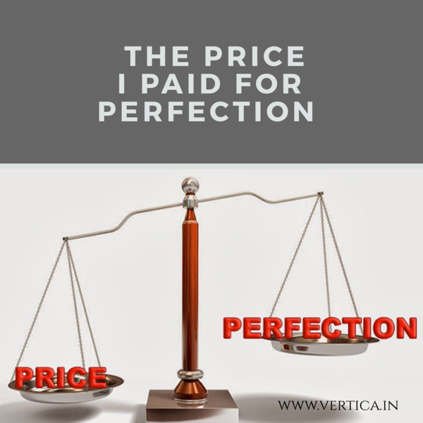 The Price I paid for Perfection! And how I came out of trap with 'inspired delegation'