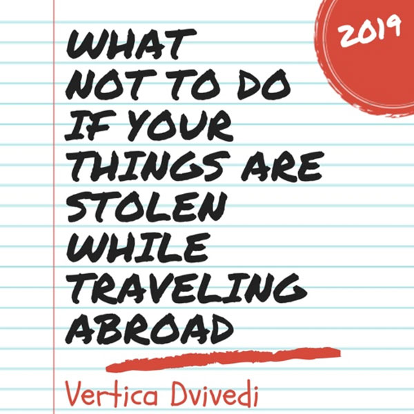 What not to do if your things are stolen while traveling abroad?